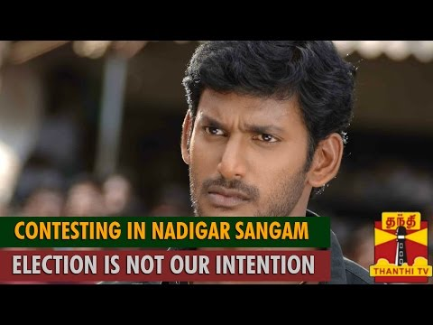 Contesting in Nadigar Sangam Election is not Our Intention : Actor Vishal - Thanthi TV