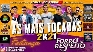 AS MAIS TOCADAS (FORRÓ FESTANÇA & FORRÓ DI RESPEITO 2K21) by CANAL DO PEDRA