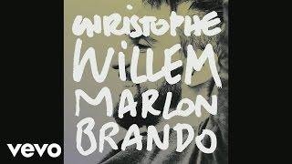 Christophe Willem - Marlon Brando (audio) [extrait]