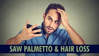 Does Saw Palmetto Stop or Slow Down Hair Loss?