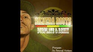 Silvera Roots - Eu Quero Ver Ft. Dj don e Dj pão productions_Dubplate e Rmix