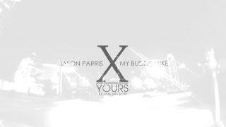 Jason Parris X My Buddy Mike Yours Lyric Video ft Jaki Nelson