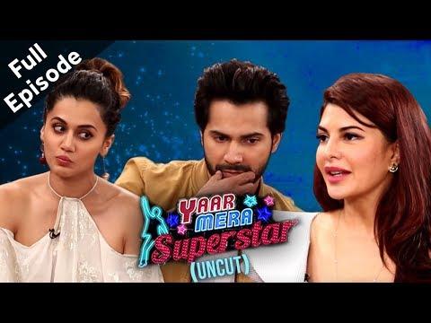 Judwaa 2   Taapsee, Varun & Jacqueline On Yaar Mera Superstar 2   Full Episode