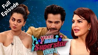 Judwaa 2 | Taapsee, Varun & Jacqueline On Yaar Mera Superstar 2 | Full Episode