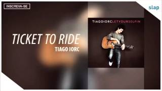 Watch Tiago Iorc Ticket To Ride video