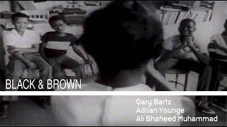 Black & Brown - Gary Bartz, Adrian Younge, Ali Shaheed Muhammad