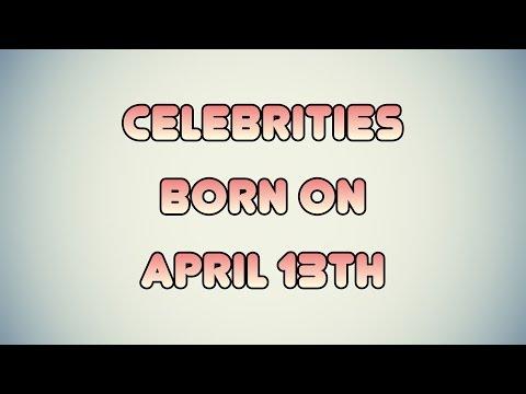 Celebrities born on April 13th