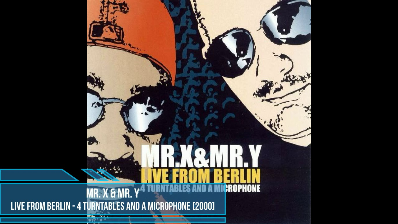 Download Mr. X & Mr. Y – Live From Berlin - 4 Turntables And A Microphone [2000]