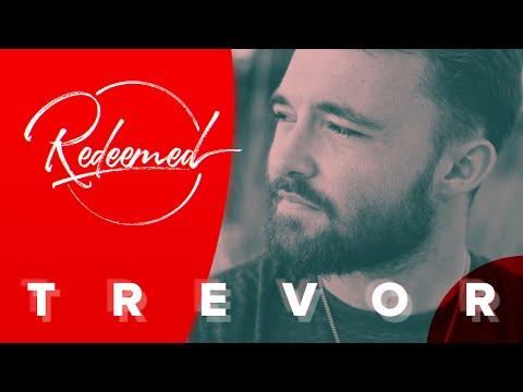 Redeemed // Trevor