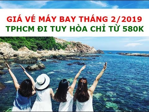 VietnamBooking.com: Giá vé máy bay TPHCM (Sài Gòn) đi Tuy Hòa tháng 2/2019 rẻ nhất – ☎️ 1900 636 167