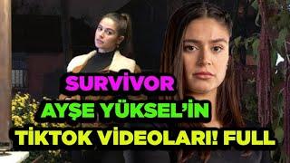 Survivor Yarışmacısı Ayşe Yükselin Tiktok Videoları FULL HD
