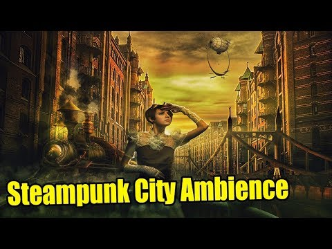 Steampunk City Ambience | Fantasy Ambience Sound | Steampunk Ambience