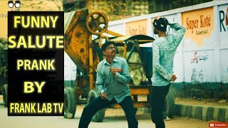 Funny Salute Prank By |FRANK LAB TV| (Hilarious)