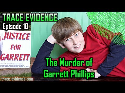 Trace Evidence - 018 - The Murder of Garrett Phillips