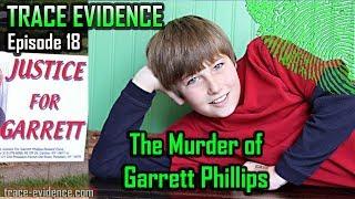 Trace Evidence - 018 - The Murder of Garrett Phillips