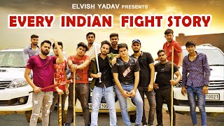 Every Indian Fight Story - | Elvish Yadav |