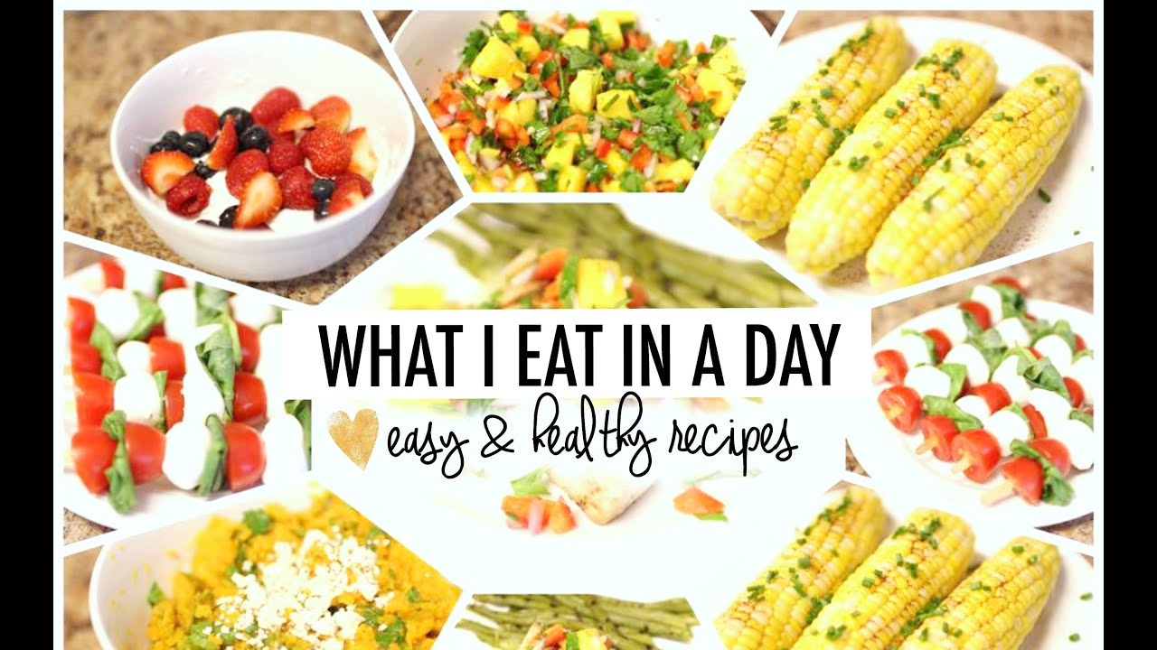 What I Eat In A Day Easy Healthy Recipes YouTube
