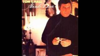 Watch Tom T Hall And I Love You So video
