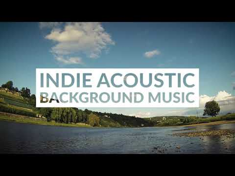 Soft Inspiring Indie Acoustic - Acoustic Background Music for Video and YouTube