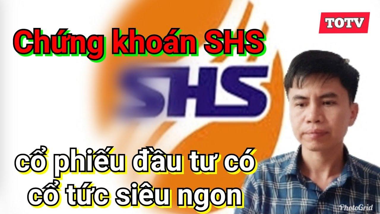 Những cổ phiếu đáng quan tâm phần 2: SHS (công ty chứng khoán Sài Gòn Hà Nội)