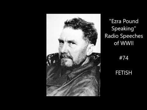 """Ezra Pound Radio #74 (April 6, 1943) """"Fetish"""""""