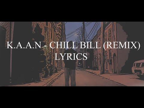 K.A.A.N - Chill Bill (Remix) Lyrics