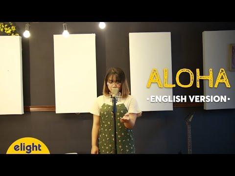 Học tiếng Anh qua bài hát Aloha | Cool | Elight English Cover | Engsub + Lyrics