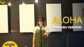 Học tiếng Anh qua bài hát Aloha | Cool | English Cover | Engsub + Lyrics