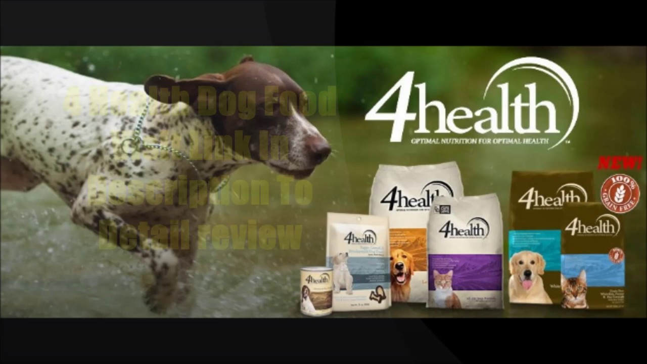 4 Health Dog Food Youtube