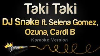 DJ Snake - Taki Taki ft. Selena Gomez, Ozuna, Cardi B (Karaoke Version)