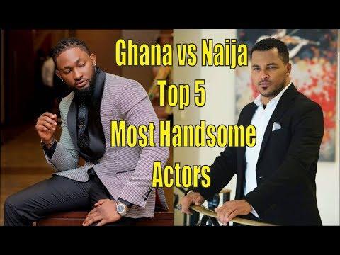 Ghana vs Nigeria - Top 5 Most Handsome Actors