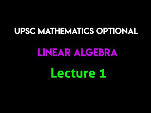 UPSC Mathematics Optional (in Hindi) | Linear Algebra | Lecture 1