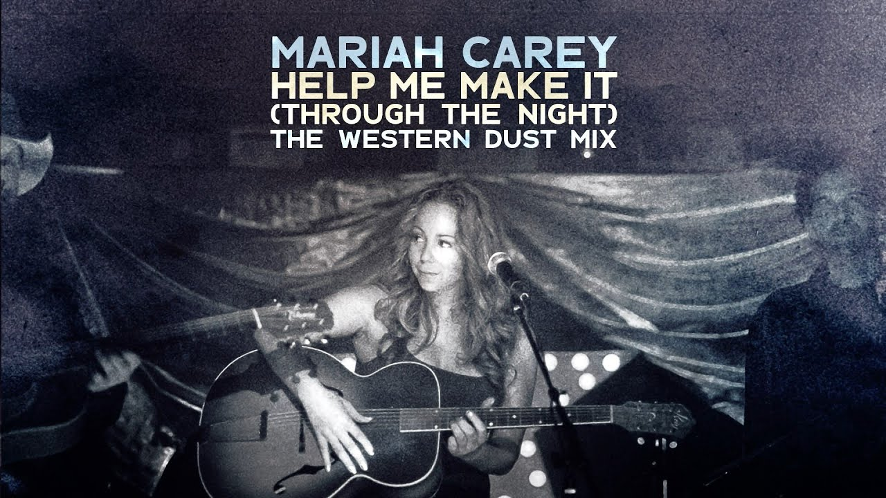 Mariah Carey - Help Me Make It (Through The Night) - The Western Dust Mix
