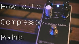 How To Use Compressor Pedals