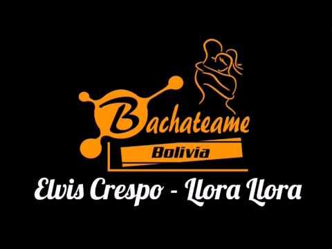 Elvis Crespo - Llora Llora
