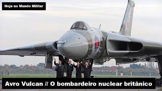 Avro Vulcan, o bombardeiro nuclear britânico