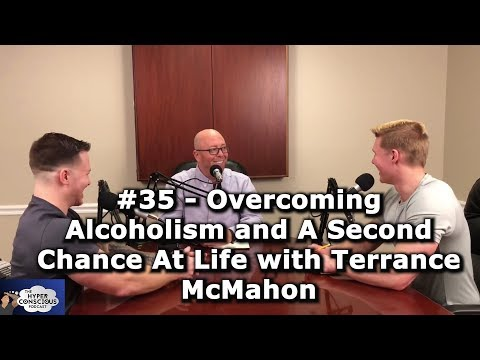 #35 - Overcoming Alcoholism and A Second Chance At Life with Terrance McMahon