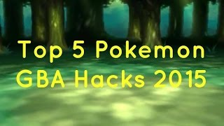 Top 5 Pokemon Rom Hacks (2015)
