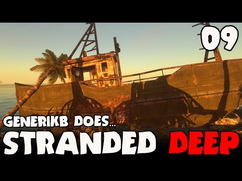 """Stranded Deep Gameplay Ep 09 - """"BEST...DAY...EVER!!!"""""""