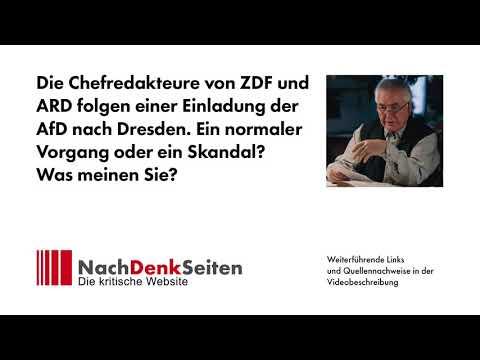 Chefredakteure von ZDF und ARD folgen Einladung der AfD nach Dresden. Normaler Vorgang oder Skandal?