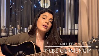 Müslüm Gürses - Nilüfer (akustik cover) Tilbe Germencik Video