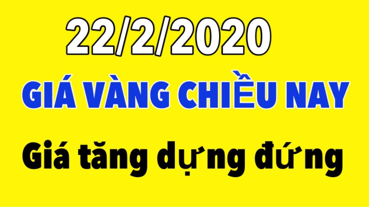 Giá vàng chiều nay ngày 22 tháng 2 năm 2020-giá vàng 9999 hôm nay bao nhiêu
