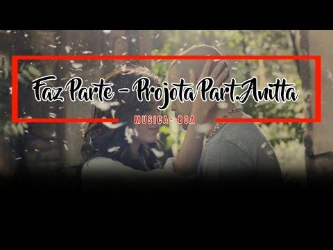 Faz Parte - Projota Part. Anitta (COM LETRA)
