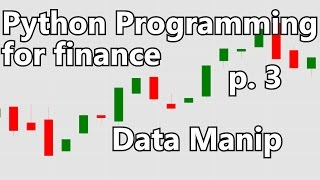 Basic Stock data Manipulation - Python Programming for Finance p.3