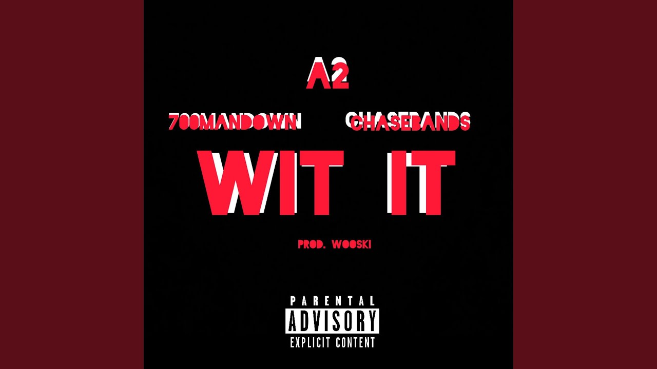 Download Wit it (feat. A2 & ChasNbandz)