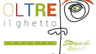 Oltre il ghetto. Storie di libertà - Promo concorso