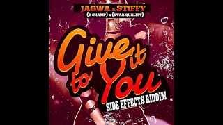 Stiffy & Jagwa - Give It To You