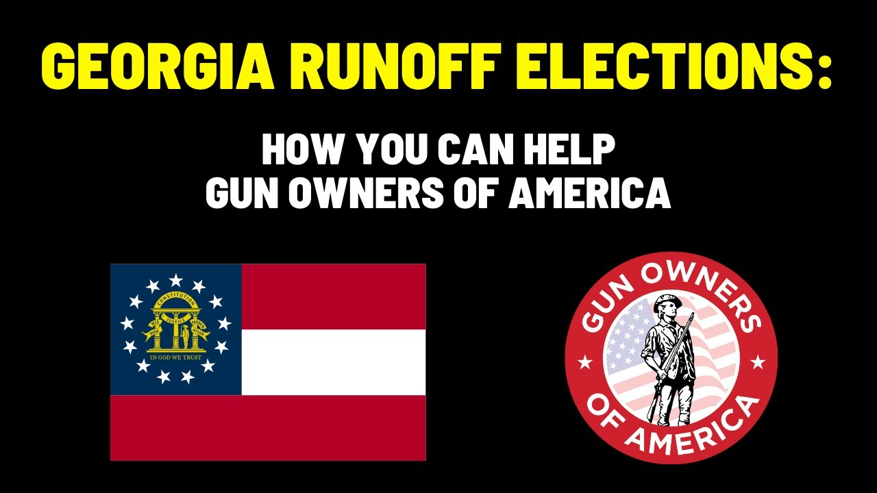 Georgia Runoffs: YOU Can Help Gun Owners of America in Georgia