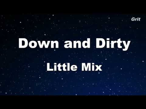 Down & Dirty - Little Mix Karaoke 【No Guide Melody】 Instrumental