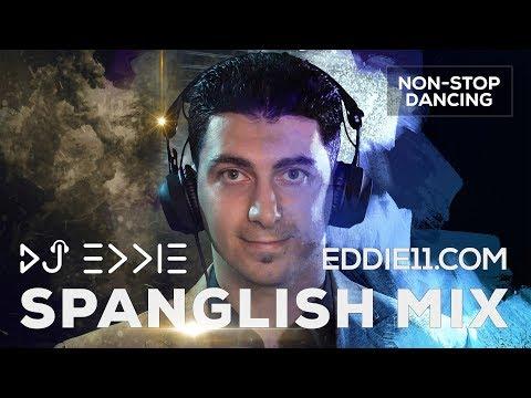 DJ Eddie - Spanglish Mix 2018 Best Latino Reggaeton & English Dance Party Music Hits